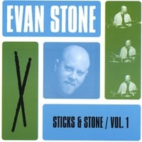 Evan Stone | Sticks & Stone, Vol. 1
