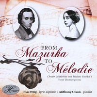Eva Peng & Anthony Olson | From Mazurka to Mélodie: Chopin Mazurkas and Pauline Viardot's Vocal Transcriptions