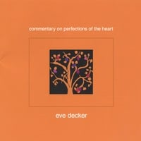 Eve Decker | Commentary on Perfections of the Heart