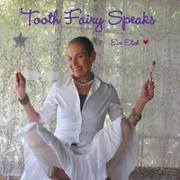 Eve Eliot | Tooth Fairy Speaks