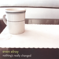 Even Elroy | Nothing's Really Changed