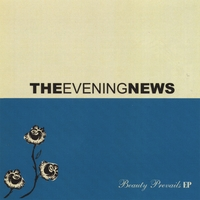 THE EVENING NEWS | Beauty Prevails EP