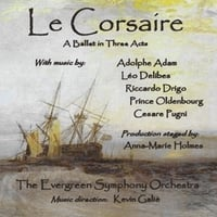 Evergreen Symphony Orchestra, Anna-Marie Holmes & Kevin Galiè | Le Corsaire - A Ballet in Three Acts