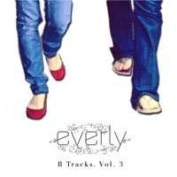 Everly | B Tracks, Vol. 3