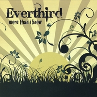Everthird | More Than I Know