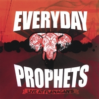 Everyday Prophets | Live at Flanagan's