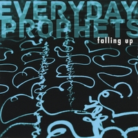 Everyday Prophets | Falling Up