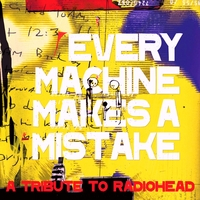 Various Artists | Every Machine Makes A Mistake: A Tribute to Radiohead
