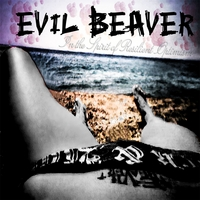 Evil Beaver | In The Spirit Of Resilient Optimism