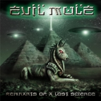 Evil Mule | Remnants of a Lost Science