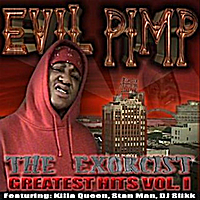 Evil Pimp | The Exorcist-Greatest Hits, Vol.1