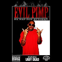 Evil Pimp | Da Bad Guy Returns