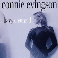 Connie Evingson | I Have Dreamed