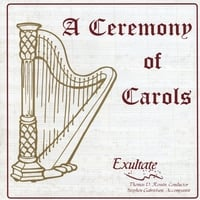 Exultate | A Ceremony of Carols