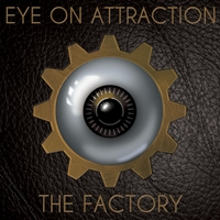 Eye On Attraction | The Factory