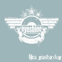 Eyeshine | Like Yesterday