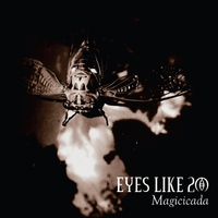 Eyes Like 20 | Magicicada