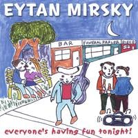 Eytan Mirsky | Everyone's Having Fun Tonight!