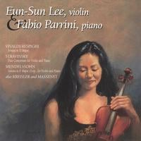 Eun-Sun Lee and Fabio Parrini | Violin-Piano Works by Vivaldi/Respighi, Stravinsky, Mendelssohn, Kreisler, and Massenet