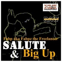 Fabp Aka Fabpz the Freelancer | Salute & Big Up