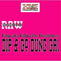 Fabp Aka Fabpz the Freelancer | Dip & Go Dung Gal