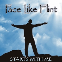Face Like Flint | Starts With Me