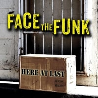 Face the Funk | Here At Last