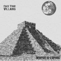 Face Your Villains | Winter Is Coming
