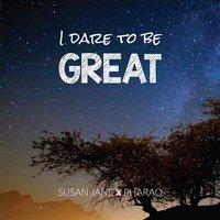 Susan Jane & Pharao   I Dare to Be Great   CD Baby Music Store
