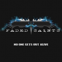 FADED SAiNTS | No One Gets Out Alive