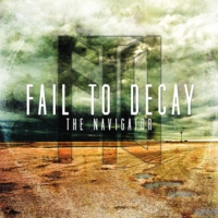 Fail to Decay | The Navigator