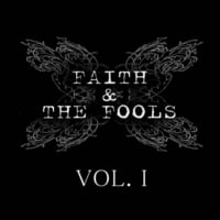 Faith and the Fools | VOL. I