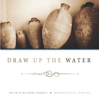 Faith Builders Chorale & Brandon Mullet | Draw Up the Water