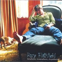Rory Faithfield | Nowhere, Somewhere, Anywhere