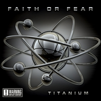 Faith Or Fear | Titanium