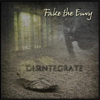 Fake the Envy | Disintegrate
