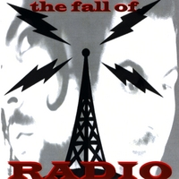 The Fall of Radio | The Fall of Radio