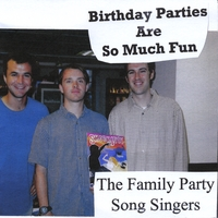 The Family Party Song Singers | Birthday Parties Are So Much Fun