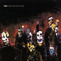 F&M | Every Light Must Fade