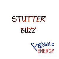 Fantastic Energy | Stutter Buzz