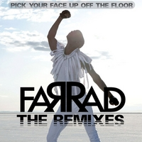 Farrad | Pick Your Face Up Off The Floor : The Remixes
