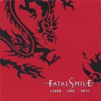 Fatal Smile | Learn - Love - Hate