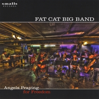 The Fat Cat Big Band | Angels Praying For Freedom