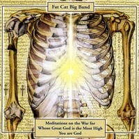 The Fat Cat Big Band | Meditations On The War For Whose God Is The Most High You Are God