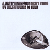 The Fat Dukes of Fuck | A Nasty Name For a Nasty Thing