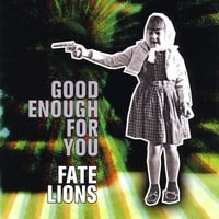 Fate Lions | Good Enough For You