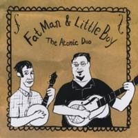 Fat Man and Little Boy | The Atomic Duo
