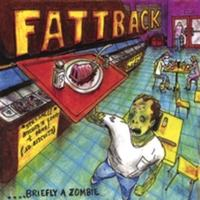 Fattback | Briefly A Zombie