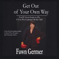 Fawn Germer | Get Out of Your Own Way