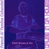 F.A.Y.C | Drums In Da House